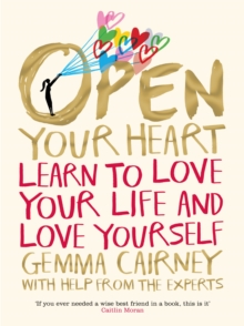 Open Your Heart : Learn to love your life and love yourself, Paperback Book