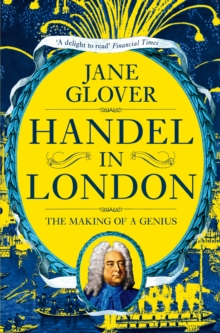Handel in London : The Making of a Genius, Paperback / softback Book