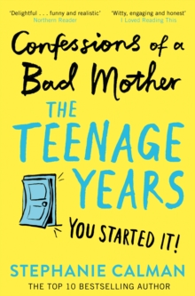 Confessions of a Bad Mother: The Teenage Years, Paperback / softback Book