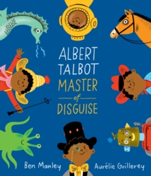 Albert Talbot: Master of Disguise, Hardback Book