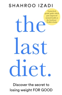 The Last Diet : Discover the secret to losing weight - for good, EPUB eBook