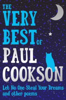 The Very Best of Paul Cookson : Let No One Steal Your Dreams and Other Poems, Paperback / softback Book