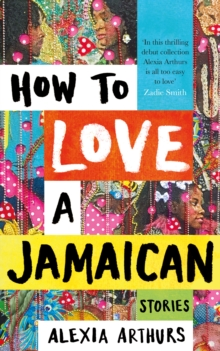 How to Love a Jamaican : Stories, Hardback Book