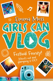 Girls Can Vlog: Festival Frenzy, Paperback Book