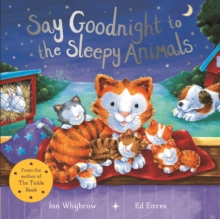 Say Goodnight to the Sleepy Animals, Paperback / softback Book