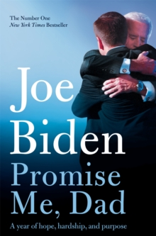 Promise Me, Dad : The heartbreaking story of Joe Biden's most difficult year, EPUB eBook