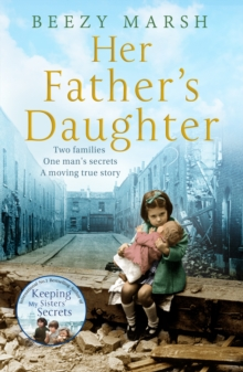 Her Father's Daughter : Two families.  One Man's Secrets.  A moving true story., EPUB eBook
