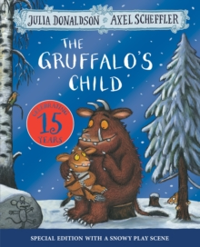 The Gruffalo's Child 15th Anniversary Edition, Paperback / softback Book