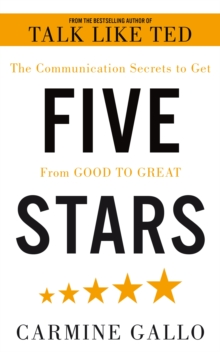 Five Stars : The Communication Secrets to Get From Good to Great, Paperback Book
