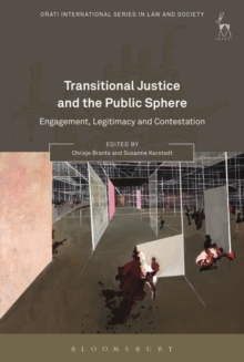 Transitional Justice and the Public Sphere : Engagement, Legitimacy and Contestation, Hardback Book