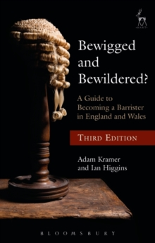 Bewigged and Bewildered? : A Guide to Becoming a Barrister in England and Wales, Paperback Book