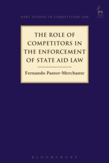 The Role of Competitors in the Enforcement of State Aid Law, Hardback Book