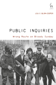 Public Inquiries : Wrong Route on Bloody Sunday, Hardback Book