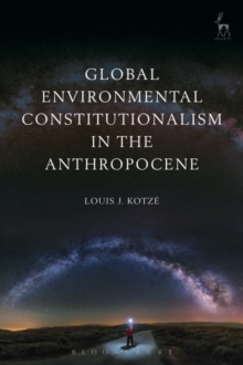 Global Environmental Constitutionalism in the Anthropocene, Hardback Book