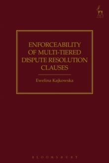 Enforceability of Multi-Tiered Dispute Resolution Clauses, Hardback Book