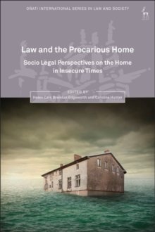 Law and the Precarious Home : Socio Legal Perspectives on the Home in Insecure Times, Hardback Book