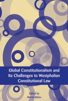 Global Constitutionalism and Its Challenges to Westphalian Constitutional Law, Hardback Book