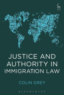 Justice and Authority in Immigration Law, Paperback Book