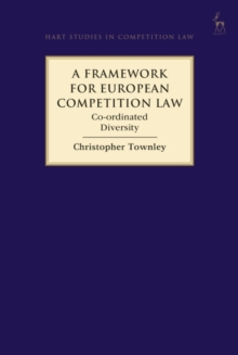 A Framework for European Competition Law : Co-ordinated Diversity, Hardback Book