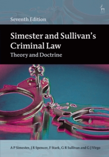 Simester and Sullivan's Criminal Law : Theory and Doctrine, Paperback / softback Book