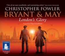 Bryant & May - London's Glory, CD-Audio Book