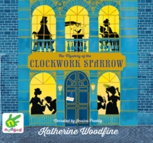 The Mystery of the Clockwork Sparrow, CD-Audio Book