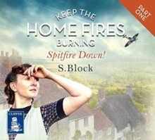 Keep the Home Fires Burning : Spitfire Down! Part 1, CD-Audio Book