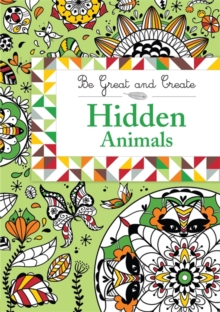 Be Great and Create: Hidden Animals, Paperback Book