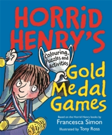 Horrid Henry's Gold Medal Games : Colouring, Puzzles and Activities, Paperback Book