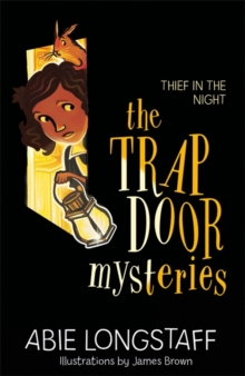 The Trapdoor Mysteries: Thief in the Night : Book 3, Paperback / softback Book