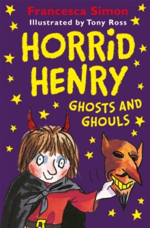 Horrid Henry Ghosts and Ghouls, Paperback / softback Book