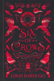 Six of Crows: Collector's Edition : Book 1, Hardback Book