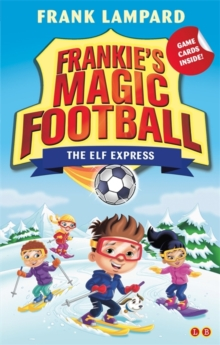 Frankie's Magic Football: The Elf Express : Book 17, Paperback Book