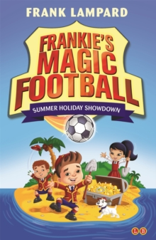 Frankie's Magic Football: Summer Holiday Showdown : Book 19, Paperback Book