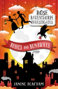 Rose Raventhorpe Investigates: Rubies and Runaways : Book 2, Paperback Book
