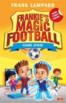 Frankie's Magic Football: Game Over! : Book 20, Paperback Book