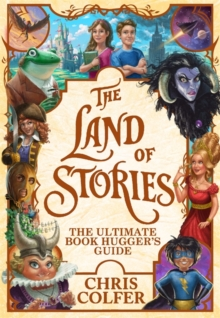 The Land of Stories: The Ultimate Book Hugger's Guide, Hardback Book