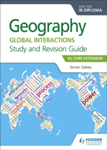 Geography for the IB Diploma Study and Revision Guide HL Core Extension : HL Core Extension, Paperback Book