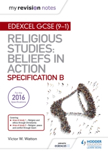 My Revision Notes Edexcel Religious Studies for GCSE (9-1): Beliefs in Action (Specification B) : Area 1 Religion and Ethics through Christianity, Area 2 Religion, Peace and Conflict through Islam, Paperback / softback Book