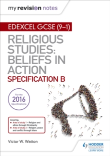 My Revision Notes Edexcel Religious Studies for GCSE (9-1): Beliefs in Action (Specification B) : Area 1 Religion and Ethics through Christianity, Area 2 Religion, Peace and Conflict through Islam, EPUB eBook