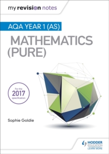 My Revision Notes: AQA Year 1 (AS) Maths (Pure), Paperback / softback Book