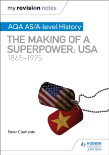 My Revision Notes: AQA AS/A-level History: The making of a Superpower: USA 1865-1975, Paperback / softback Book