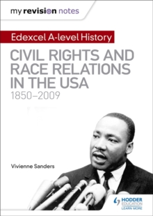 My Revision Notes: Edexcel A-level History: Civil Rights and Race Relations in the USA 1850-2009, Paperback Book