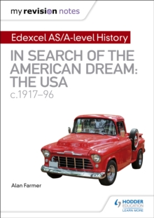 My Revision Notes: Edexcel AS/A-level History: In search of the American Dream: the USA, c1917-96, Paperback / softback Book