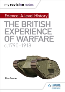 My Revision Notes: Edexcel A-level History: The British Experience of Warfare, c1790-1918, Paperback Book