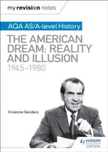 My Revision Notes: AQA AS/A-level History: The American Dream: Reality and Illusion, 1945-1980, Paperback / softback Book