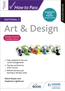 How to Pass National 5 Art & Design: Second Edition, Paperback / softback Book