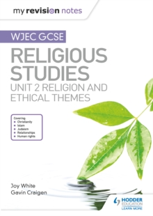 My Revision Notes WJEC GCSE Religious Studies : Unit 2 Religion and Ethical Themes, PDF eBook