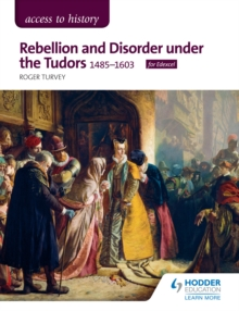 Access to History : Rebellion and Disorder under the Tudors, 1485-1603 for Edexcel, PDF eBook