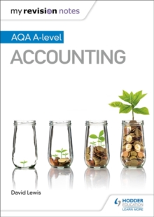 My Revision Notes: AQA A-level Accounting, Paperback / softback Book